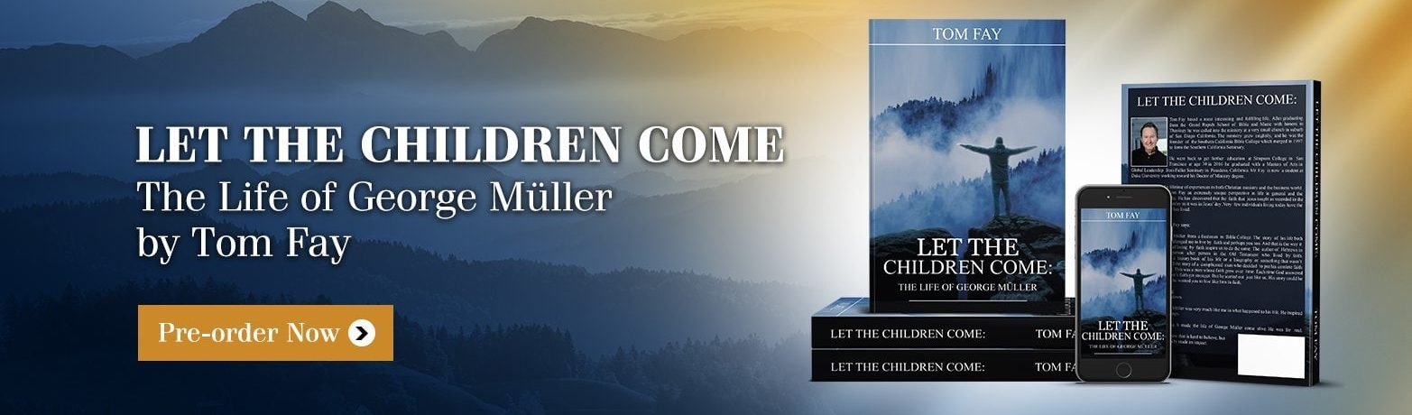 Let The Children Come - The Life of George Muller
